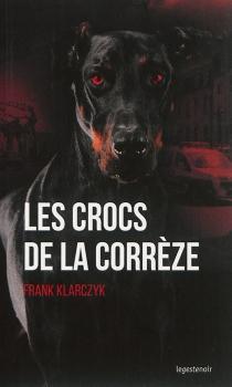 Les crocs de la Corrèze - FrankKlarczyk
