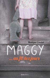 Maggy... au fil des jours - MoniqueCondat