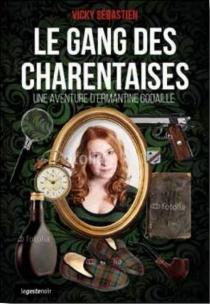Le gang des Charentaises : une aventure d'Ermantine Godaille - VickySébastien