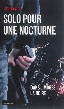 Solo pour une nocturne : dans Limoges la noire - JoëlNivard