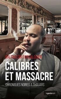 Calibres et massacre : chroniques noires à Thouars - BalthazarForcalquier