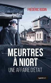 Meurtres à Niort : une affaire d'Etat - FrédéricBodin