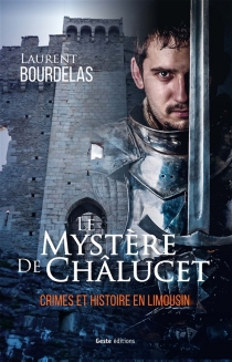 Crimes et histoire en Limousin - LaurentBourdelas