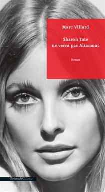 Sharon Tate ne verra pas Altamont - MarcVillard