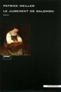 Le jugement de Salomon : roman noir - PatrickWeiller