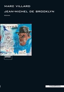 Jean-Michel de Brooklyn : roman noir - MarcVillard