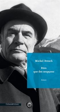 Rien que des soupçons - MichelDresch