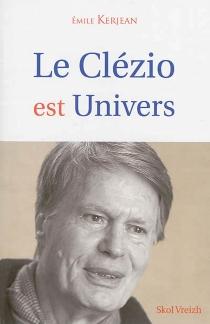 Le Clézio est univers - EmileKerjean