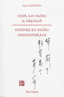 Histoire du haïku contemporain| Istor an haïku a-vremañ - AlainKervern