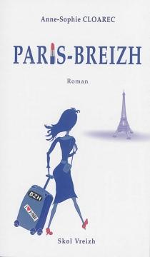 Paris-Breizh : journal de Bleuenn Gourvennec - Anne-SophieCloarec