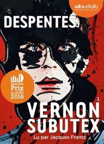 Vernon Subutex - VirginieDespentes