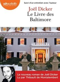 Le livre des Baltimore : suivi d'un entretien avec l'auteur - JoëlDicker