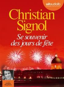Se souvenir des jours de fête - ChristianSignol