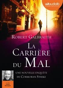 La carrière du mal : une nouvelle enquête de Cormoran Strike - RobertGalbraith