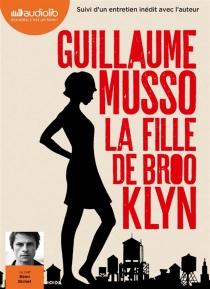 La fille de Brooklyn : suivi d'un entretien inédit avec l'auteur| La fille de Brooklyn : suivi d'un entretien inédit avec l'auteur - GuillaumeMusso