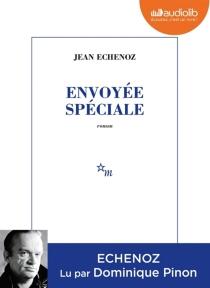 Envoyée spéciale - JeanEchenoz