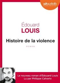 Histoire de la violence - ÉdouardLouis