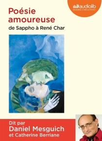 Poésie amoureuse : de Sappho à René Char -