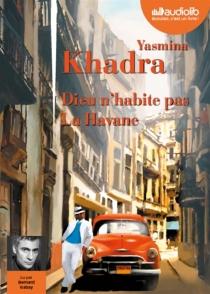 Dieu n'habite pas la Havane - YasminaKhadra