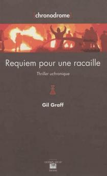 Requiem pour une racaille : thriller uchronique - GilGraff