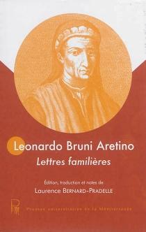 Lettres familières - LeonardoBruni