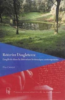 Réécrire l'Angleterre : l'anglicité dans la littérature britannique contemporaine - ElsaCavalié
