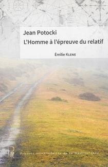 Jean Potocki : l'homme à l'épreuve du relatif - EmilieKlene