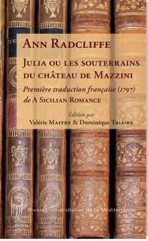 Julia ou Les souterrains du château de Mazzini : première traduction française, 1797, de A Sicilian romance - AnnRadcliffe