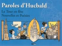 Paroles d'Hucbald : la Tour en fête : nouvelles et poésies -
