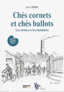 Chés cornets et chés ballots : les sirènes et les cheminées - AlbertDebert