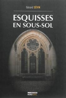 Esquisses en sous-sol - GérardSévin