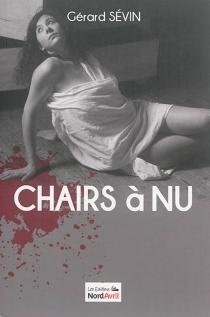 Chairs à nu - GérardSévin