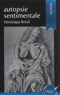Autopsie sentimentale - VéroniqueBrésil
