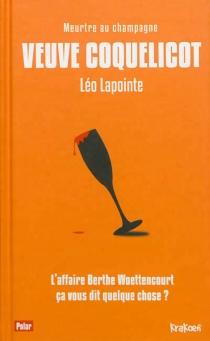 Veuve coquelicot : meurtre au champagne - LéoLapointe