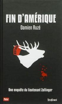 Fin d'Amérique : une enquête du lieutenant Zollinger - DamienRuzé