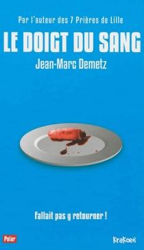 Le doigt du sang - Jean-MarcDemetz