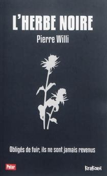 L'herbe noire - PierreWilli