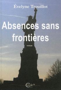 Absences sans frontières - ÉvelyneTrouillot