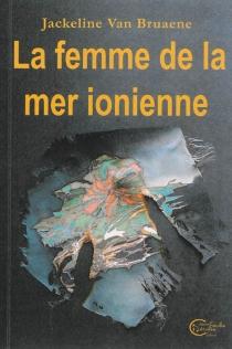 La femme de la mer Ionienne - JacquelineVan Bruaene