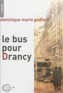 Le bus pour Drancy - Dominique Godfard