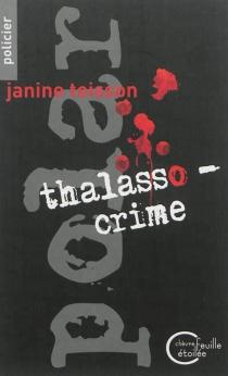 Thalasso-crime : roman policier - JanineTeisson