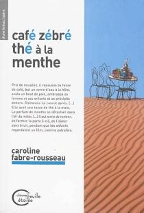 Café zébré, thé à la menthe - CarolineFabre-Rousseau