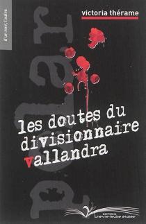 Les doutes du divisionnaire Vallandra - VictoriaThérame