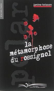 La métamorphose du rossignol - JanineTeisson