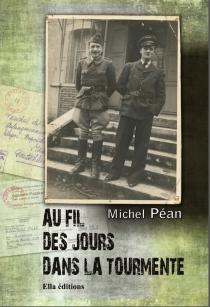Au fil des jours dans la tourmente - MichelPéan