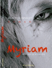 Myriam ou La nuit du 30 juin 1970 - Jean-YvesRevault