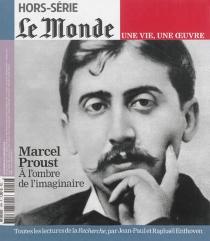 Marcel Proust : à l'ombre de l'imaginaire -