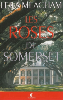 Les roses de Somerset - LeilaMeacham