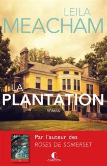 La plantation - LeilaMeacham