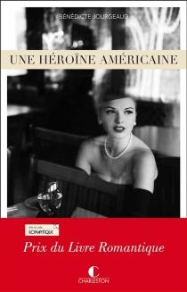 Une héroïne américaine - BénédicteJourgeaud